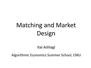 Matching and Market Design