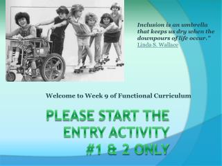 Please  start the  entry  activity  #1 & 2 Only