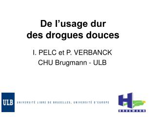 De l usage dur  des drogues douces