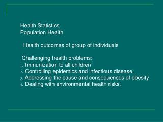 Health Statistics Population Health   Health outcomes of group of individuals