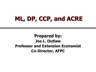 ML, DP, CCP, and ACRE