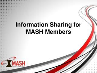 Information Sharing for MASH Members