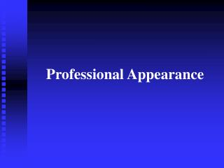 Professional Appearance