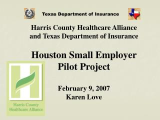 Harris County Healthcare Alliance and Texas Department of Insurance Houston Small Employer
