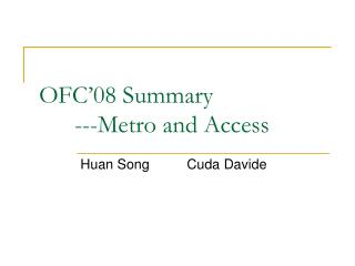 OFC'08 Summary 	---Metro and Access