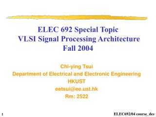 ELEC 692 Special Topic  VLSI Signal Processing Architecture Fall 2004