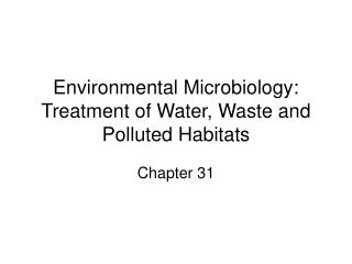 Environmental Microbiology: Treatment of Water, Waste and Polluted Habitats