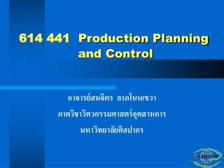 614 441 Production Planning                 and Control