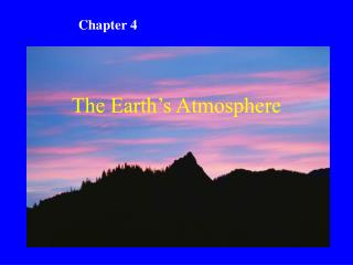 The Earth s Atmosphere