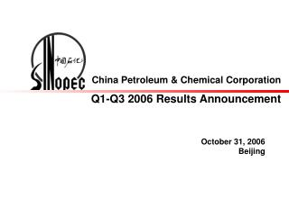 China Petroleum & Chemical Corporation Q1-Q3  2006 Results Announcement