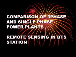 COMPARISON OF 3PHASE  AND SINGLE PHASE POWER PLANTS REMOTE SENSING IN BTS STATION