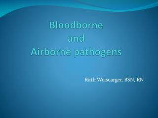 Bloodborne and Airborne pathogens