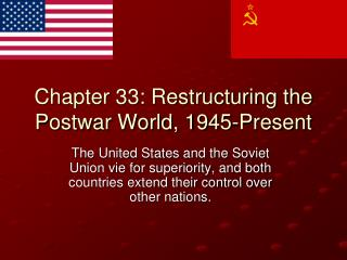 Chapter 33: Restructuring the Postwar World, 1945-Present