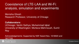 C oexistence of LTE-LAA and Wi-Fi: analysis, simulation and experiments Monisha Ghosh