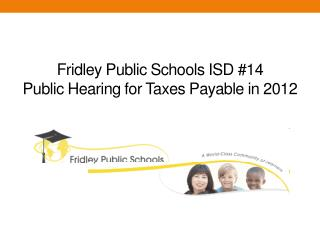 Fridley Public Schools ISD #14 Public  Hearing  for Taxes  Payable in  2012