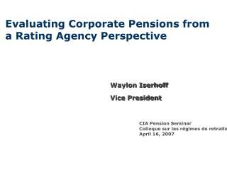 Evaluating Corporate Pensions from a Rating Agency Perspective