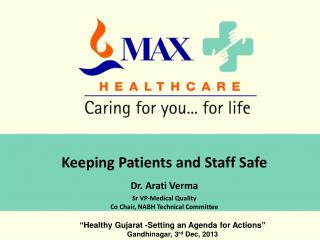 Keeping Patients and Staff Safe Dr. Arati Verma Sr  VP-Medical Quality