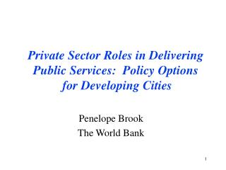 Private Sector Roles in Delivering Public Services:  Policy Options  for Developing Cities