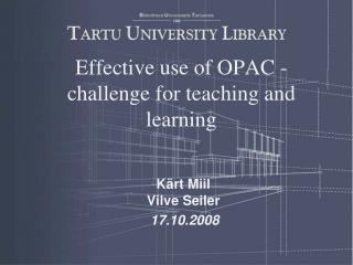 Effective use of  OPAC -  challenge for teaching  and  learning