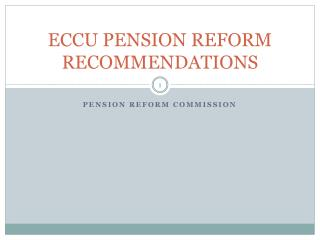ECCU PENSION REFORM RECOMMENDATIONS