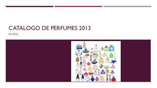 CATALOGO DE PERFUMES 2013