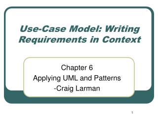 Use-Case Model: Writing Requirements in Context
