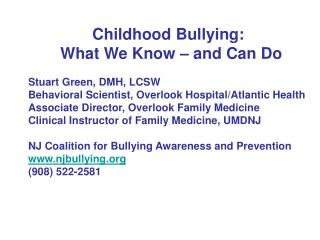 Childhood Bullying: 	What We Know – and Can Do Stuart Green, DMH, LCSW