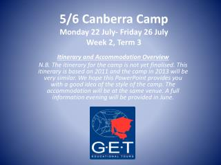 5/6 Canberra Camp Monday 22 July- Friday 26 July Week 2, Term 3