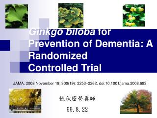 Ginkgo biloba  for Prevention of Dementia: A Randomized Controlled Trial