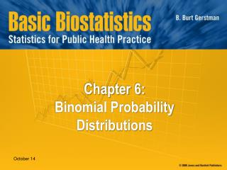 Chapter 6:  Binomial Probability Distributions