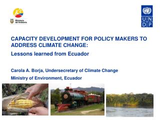 CAPACITY DEVELOPMENT FOR POLICY MAKERS TO ADDRESS CLIMATE CHANGE:  Lessons learned from Ecuador