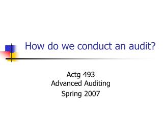 How do we conduct an audit?