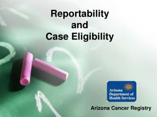 Reportability  and  Case Eligibility
