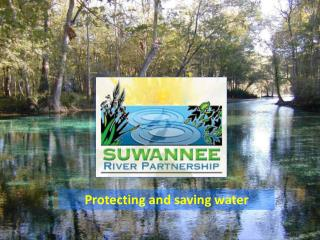 Protecting and saving water