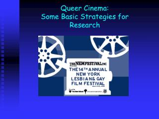 Queer Cinema:   Some Basic Strategies for Research