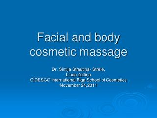 Facial and body cosmetic massage