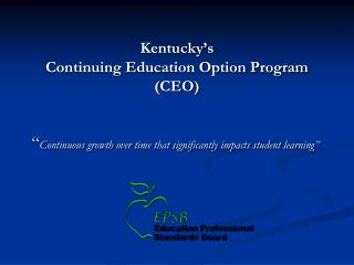Kentucky's Continuing Education Option Program (CEO)