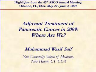 Adjuvant Treatment of  Pancreatic Cancer in 2009:  Where Are We?