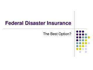 Federal Disaster Insurance