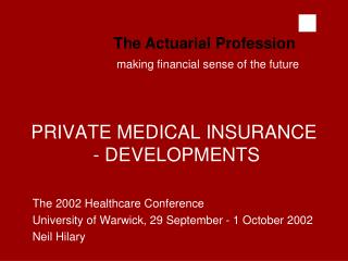 PRIVATE MEDICAL INSURANCE  - DEVELOPMENTS