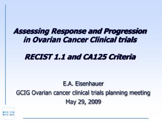 Assessing Response and Progression in Ovarian Cancer Clinical trials RECIST 1.1 and CA125 Criteria