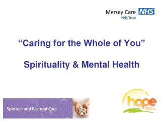 """Caring for the Whole of You"" Spirituality & Mental Health"