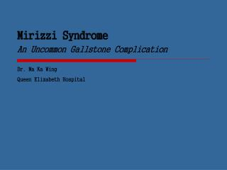 Mirizzi Syndrome  An Uncommon Gallstone Complication