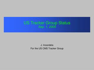 US Tracker Group Status Sep. 1, 2005