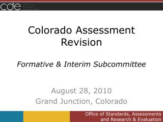 Colorado Assessment Revision Formative & Interim Subcommittee