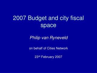 2007 Budget and city fiscal space