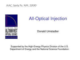 All-Optical Injection Donald Umstadter