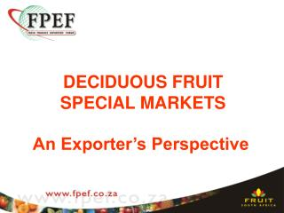 DECIDUOUS FRUIT  SPECIAL MARKETS