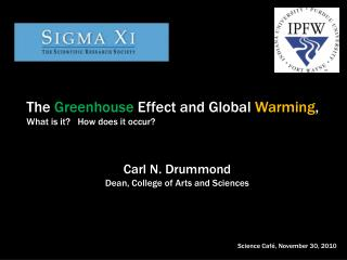 The  Greenhouse  Effect and Global  Warming , What is it?   How does it occur?