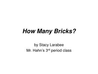 How Many Bricks?